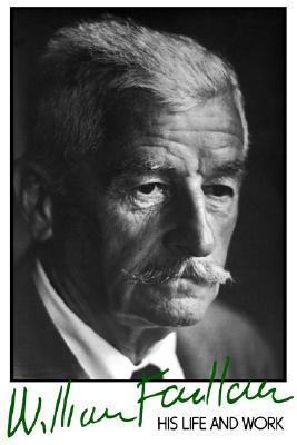 William Faulkner: His Life and Work  by  David Minter