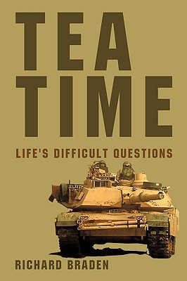 Tea Time: Lifes Difficult Questions  by  Braden Richard Braden