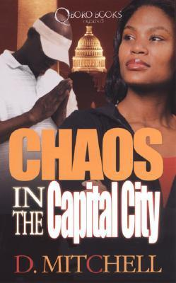 Chaos in The Capital City  by  D. Mitchell