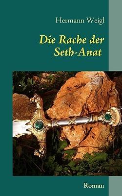 Die Rache der Seth-Anat: Der Weg zwischen den Sternen 2  by  Hermann Weigl