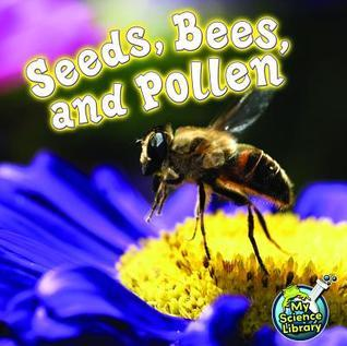 Seeds, Bees, and Pollen Julie K. Lundgren
