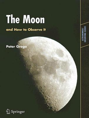 Exploring the Moon. Peter Grego  by  Peter Grego