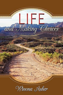 Life and Making Choices Winona Asher