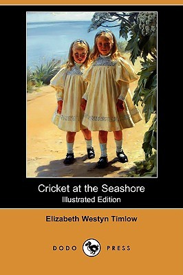 Cricket at the Seashore (Illustrated Edition)  by  E. Westyn Timlow