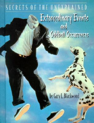 Extraordinary Events and Oddball Occurrences Gary L. Blackwood