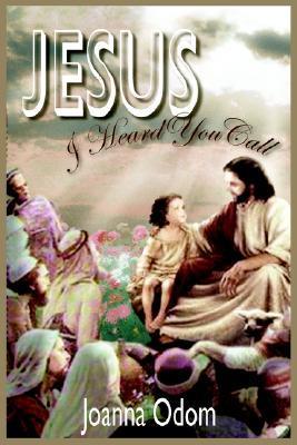 Jesus I Heard You Call: Book I: Journey to Jerusalem Book II: Dreams Book III: The Awakening Joanna Odom