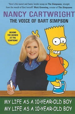 My Life As A Ten Year Old Boy: Nancy Cartwright Nancy  Cartwright