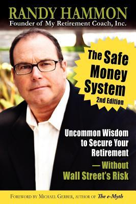 The Safe Money System  by  Randy Hammon