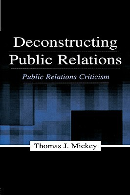 Sociodrama: An Interpretive Theory for the Practice of Public Relations  by  Thomas J. Mickey