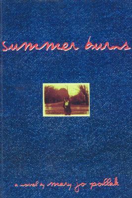 Summer Burns  by  Mary Jo Pollak