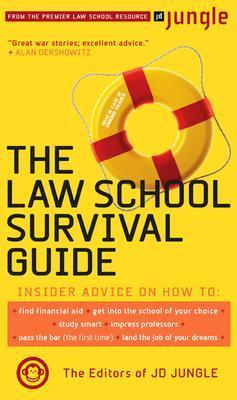 The Jd Jungle Law School Survival Guide  by  Editors Jd Jungle