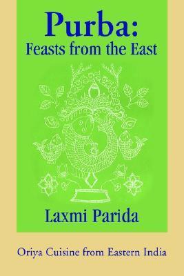 Purba: Feasts from the East  by  Laxmi Parida
