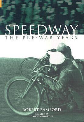 Speedway: The Pre-War Years  by  Robert Bamford