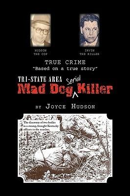 Tri-State Area Mad Dog Killer  by  Joyce Hudson