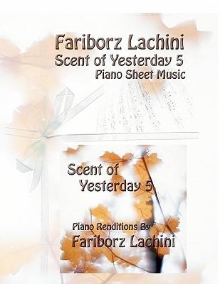 Scent Of Yesterday 5: Piano Sheet Music Fariborz Lachini