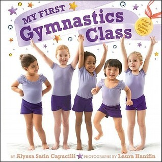 My First Gymnastics Class: A Book with Foldout Pages Alyssa Satin Capucilli