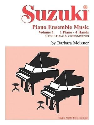 Suzuki Piano Ensemble Music for Piano Duet, Vol 1: Second Piano Accompaniments Barbara Meixner