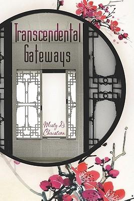 Transcendental Gateways  by  Misty D. Christian