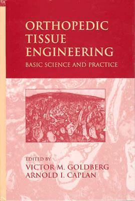 Orthopedic Tissue Engineering: Basic Science and Practice  by  Goldberg M. Goldberg