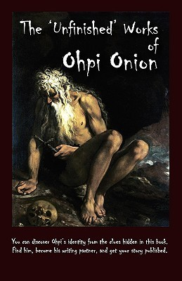 The Unfinished Works of Ohpi Onion  by  Ohpi Onion