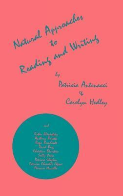 Natural Approaches To Reading And Writing  by  Patricia A. Antonacci