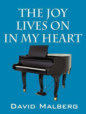 The Joy Lives on in My Heart  by  David Malberg