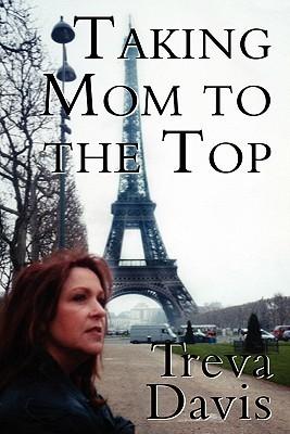 Taking Mom to the Top Treva Davis