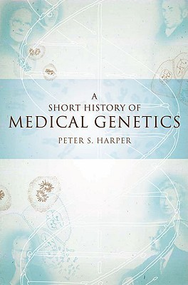 Short History of Human Genetics, Vol. 57  by  Peter Harper