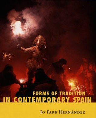 Forms of Tradition in Contemporary Spain  by  Jo Farb Hernandez