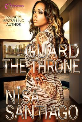 Guard The Throne  by  Nisa Santiago