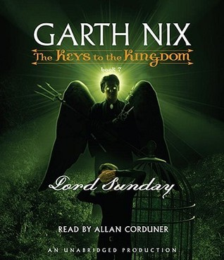 Lord Sunday: The Keys to the Kingdom Series, Book 7  by  Garth Nix