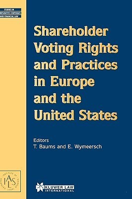 Shareholder Voting Rights and Practices in Europe and the Us  by  Kojanec