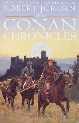 The Conan Chronicles 1 (Conan, #1-3)  by  Robert Jordan