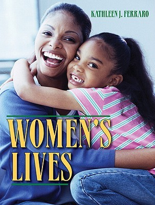 Womens Lives-  by  Kathleen J. Ferraro