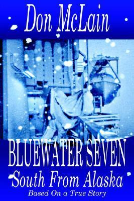 Bluewater Seven South from Alaska  by  Don McLain