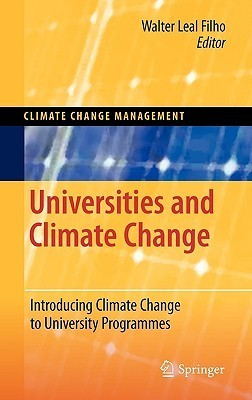 Universities and Climate Change: Introducing Climate Change to University Programmes  by  Walter Leal Filho