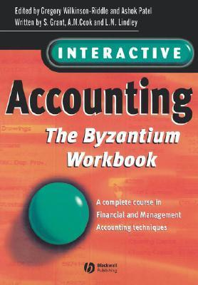 Interactive Accounting - The Byzantium Workbook: A Complete Course in Financial and Management Accounting Techniques  by  Wilkinson-Riddl