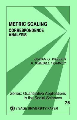 Metric Scaling: Correspondence Analysis Susan C. Weller