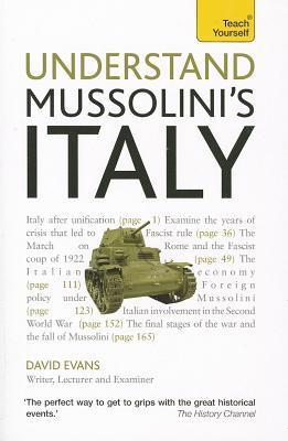 Understand Mussolinis Italy a Teach Yourself Guide  by  David Evans