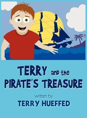 Terry and the Pirates Treasure Terry Hueffed