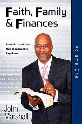 Faith Family & Finances - Volume One John         Marshall
