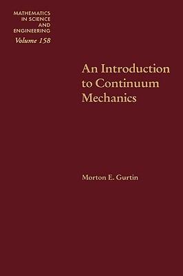 The Mechanics and Thermodynamics Continua  by  Morton E. Gurtin