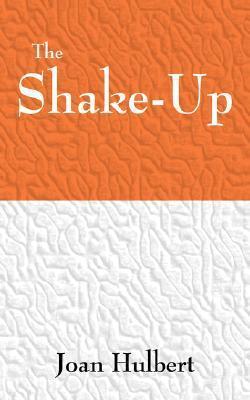 The Shake-Up  by  Joan Hulbert