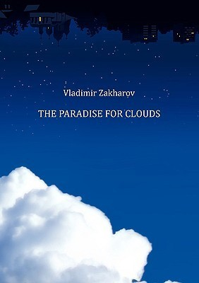 The Paradise for Clouds  by  Vladimir Zakharov