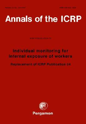 Icrp Publication 78: Individual Monitoring for Internal Exposure of Workers: Annals of the Icrp Volume 27/3-4, Replacement of Icrp Publication 54  by  ICRP Publishing