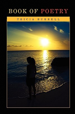 Book of Poetry  by  Tricia Burrell