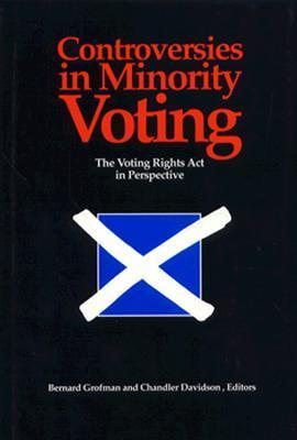 Controversies in Minority Voting: The Voting Rights Act in Perspective  by  Bernard Grofman