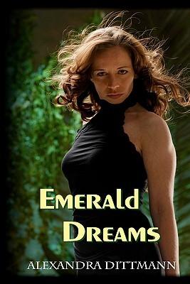 Emerald Dreams: A Samantha Jackson Novel Alexandra Dittmann