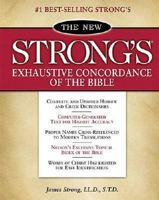 Strongs Concordance Of The Bible James Strong