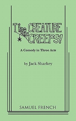 The Creature Creeps!  by  Jack Sharkey